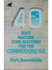 40 Best Machine Code Routines for the Commodore 64