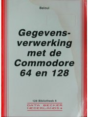 Data Becker - Data Becker - Gegevens verwerking met de C64 / 128