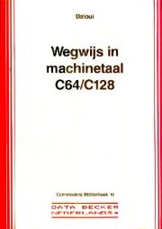 Data Becker - Wegwijs in machinetaal C64 / C128